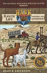 Volume 1 - Hank Ranch Life - Ranching and Livestock