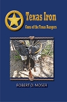 Texas Iron: The Guns of the Texas Rangers
