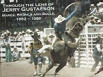 Through the Lens of Jerry Gustafson: Bares, Broncs and Bulls, 1982-1988