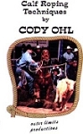 Calf Roping Techniques by Cody Ohl