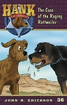 Volume 36 - Hank the Cowdog - The Case of the Raging Rottweiler