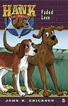 Volume 5 - Hank the Cowdog - Faded Love Audio Book